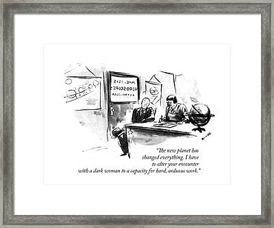 The New Planet Has Changed Everything Framed Print by Alan Dunn