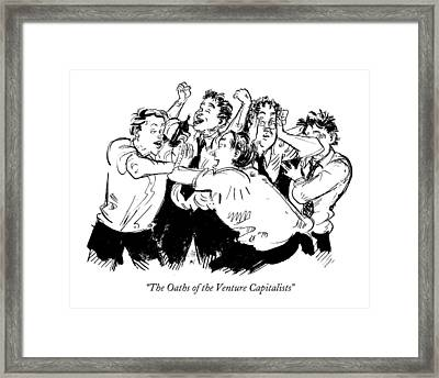 The Oaths Of The Venture Capitalists Framed Print