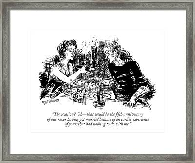 The Occasion?  Oh - That Would Be The Fifth Framed Print by William Hamilton