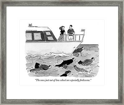 The Ones Just Out Of Law School Are Especially Framed Print