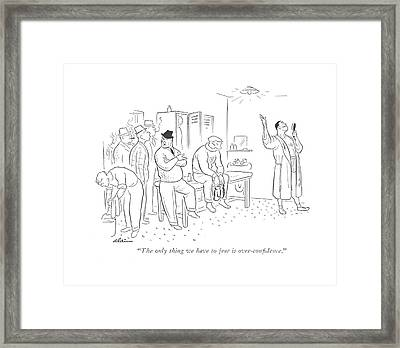 The Only Thing We Have To Fear Is Over-con?dence Framed Print