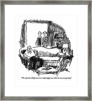 The Only Time Ralph Was Ever Really Happy Framed Print