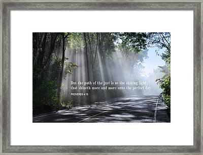 The Path Of The Just - Proverbs 4-18 Framed Print by Daniel Hagerman