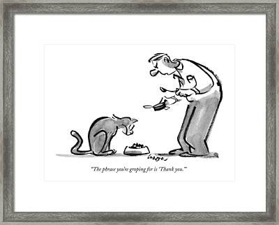 The Phrase You're Groping For Is 'thank You.' Framed Print by Lee Lorenz