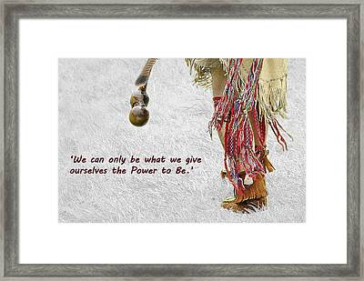 The Power To Be Framed Print