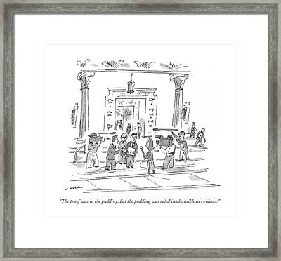 The Proof Was In The Pudding Framed Print