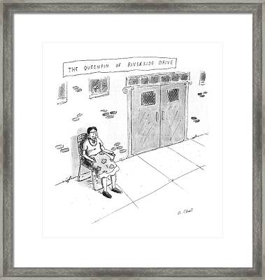 The Queenpin Of Riverside Drive Framed Print by Roz Chast