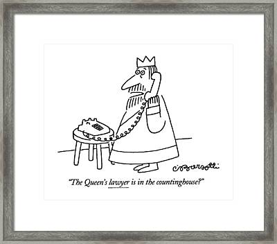 The Queen's Lawyer Is In The Countinghouse? Framed Print by Charles Barsotti