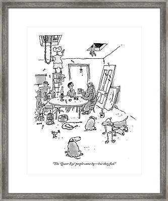 The 'queer Eye' People Came By - But They Fled Framed Print by George Booth