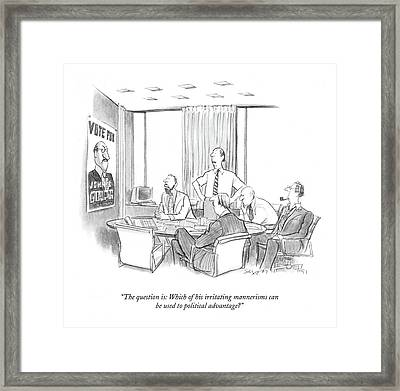 The Question Is: Which Of His Irritating Framed Print by Charles Saxon