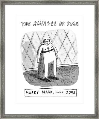 The Ravages Of Time Framed Print by Roz Chast