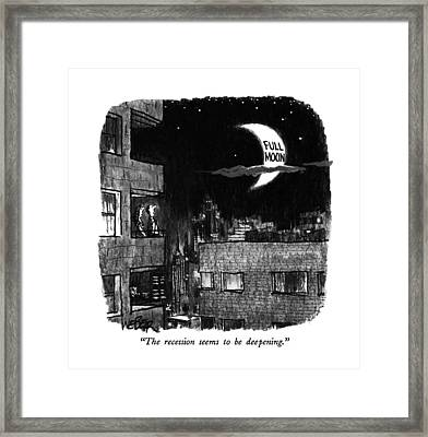 The Recession Seems To Be Deepening Framed Print by Robert Weber
