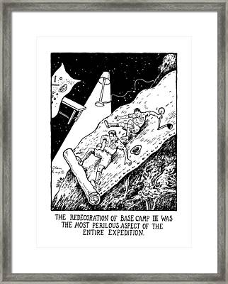 The Redecoration Of Base Camp IIi Was The Most Framed Print by Glen Baxter