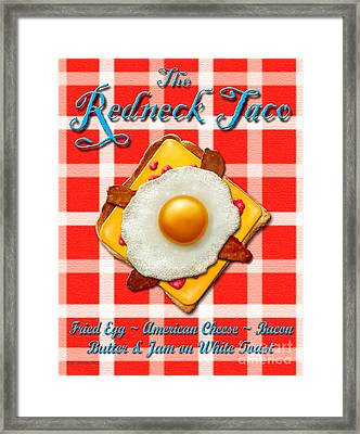 The Redneck Taco Framed Print by Cristophers Dream Artistry