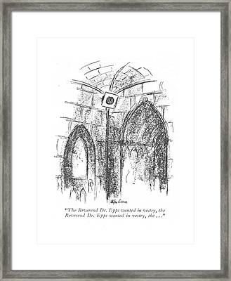 The Reverend Dr. Epps Wanted In Vestry Framed Print