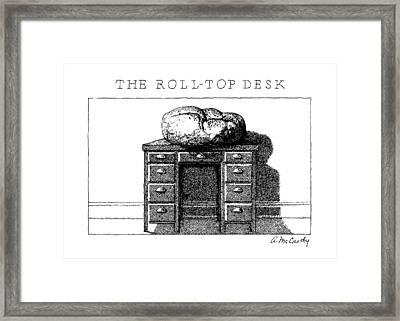 The Roll-top Desk Framed Print by Ann McCarthy