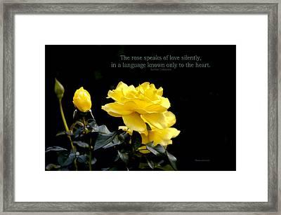 The Rose Speaks Of Love Framed Print