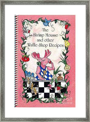 The Shrimp Moose And Other Waffle Shop Recipes Cookbook Calvary Church Memphis Tn Framed Print