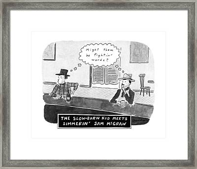 The Slow-burn Kid Meets Simmerin' Sam Mcgraw Framed Print by Danny Shanahan