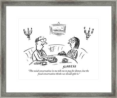The Social Conservative In Me Tells Me To Pay Framed Print