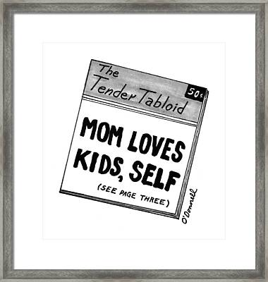 The Tender Tabloid 'mom Loves Kids Framed Print by Mark O'Donnel