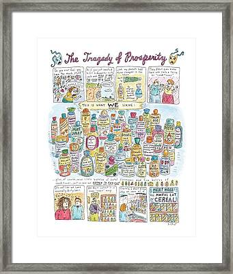 'the Tragedy Of Prosperity' Framed Print by Roz Chast
