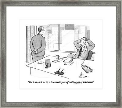 The Trick, As I See It, Is To Insulate Yourself Framed Print