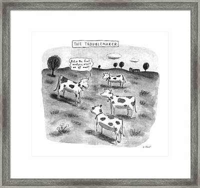 The Troublemaker Framed Print