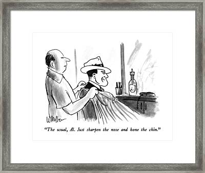 The Usual, Al.  Just Sharpen The Nose And Hone Framed Print