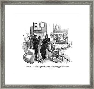 The Way I Do Is ?rst Size Up The Customer Framed Print