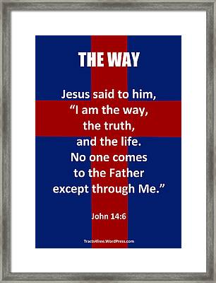 The Way The Truth And The Life Poster Framed Print