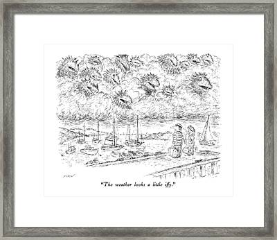 The Weather Looks A Little Iffy Framed Print