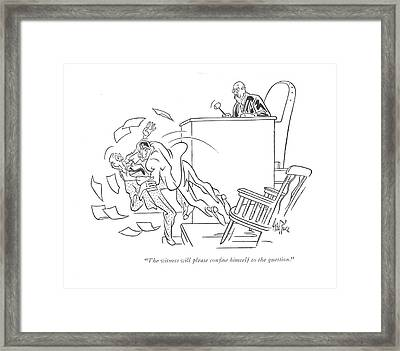 The Witness Will Please Con?ne Himself Framed Print by George Price