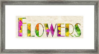 The Word Is Flowers Framed Print by Andee Design