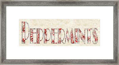 The Word Is Peppermints Framed Print