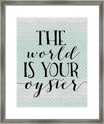 The World Is Your Oyster Framed Print by Tara Moss