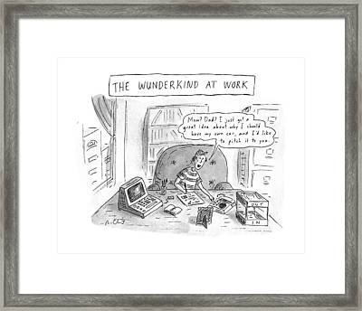The Wunderkind At Work Framed Print by Roz Chast