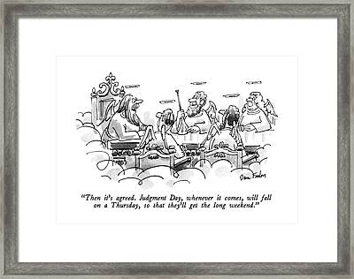 Then It's Agreed.  Judgment Day Framed Print