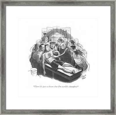 Then It's Just A Dream That I'm World's Champion? Framed Print by Richard Decker