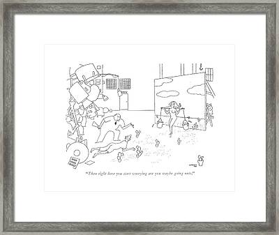 Then Right Here You Start Worrying Are You Maybe Framed Print
