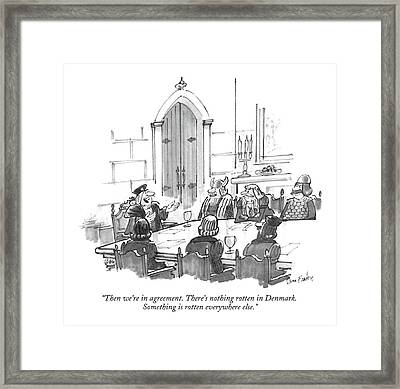 Then We're In Agreement. There's Nothing Rotten Framed Print