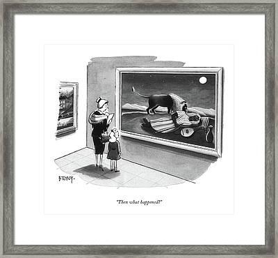 Then What Happened? Framed Print