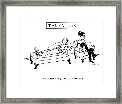 Theratrix -- A Domnatrix Sits In The Therapist's Framed Print