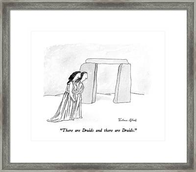 There Are Druids And There Are Druids Framed Print