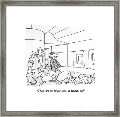 There Are No Longer Seats In Tourist Framed Print