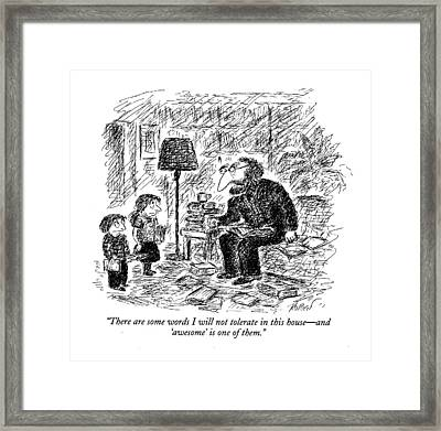 There Are Some Words I Will Not Tolerate In This Framed Print