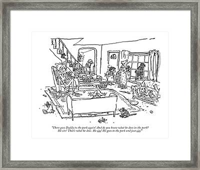 There Goes Daddy To The Park Again! Framed Print