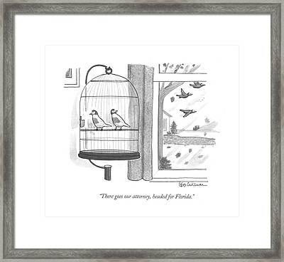 There Goes Our Attorney Framed Print