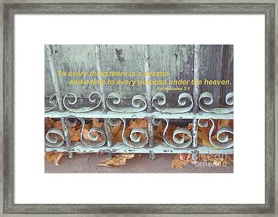 There Is A Season Framed Print by Christina Verdgeline
