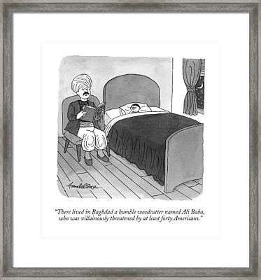 There Lived In Baghdad A Humble Woodcutter Named Framed Print by J.B. Handelsman